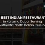 10 Best Indian Restaurants in Karama Dubai
