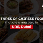 Types of Chinese Foods that are a must-try in Dubai