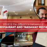Difference between a Dine-In Restaurant and Takeaway Restaurant
